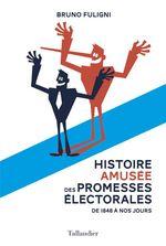 Vente Livre Numérique : Une histoire amusée des promesses électorales  - Bruno FULIGNI