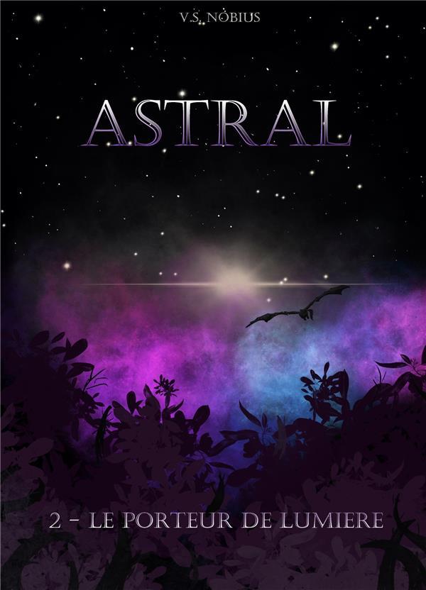 Astral - 2 - le porteur de lumiere