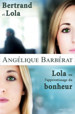 Vente Livre Numérique : Coffret Bertrand et Lola - Lola ou l'apprentissage du bonheur  - Angélique Barbérat