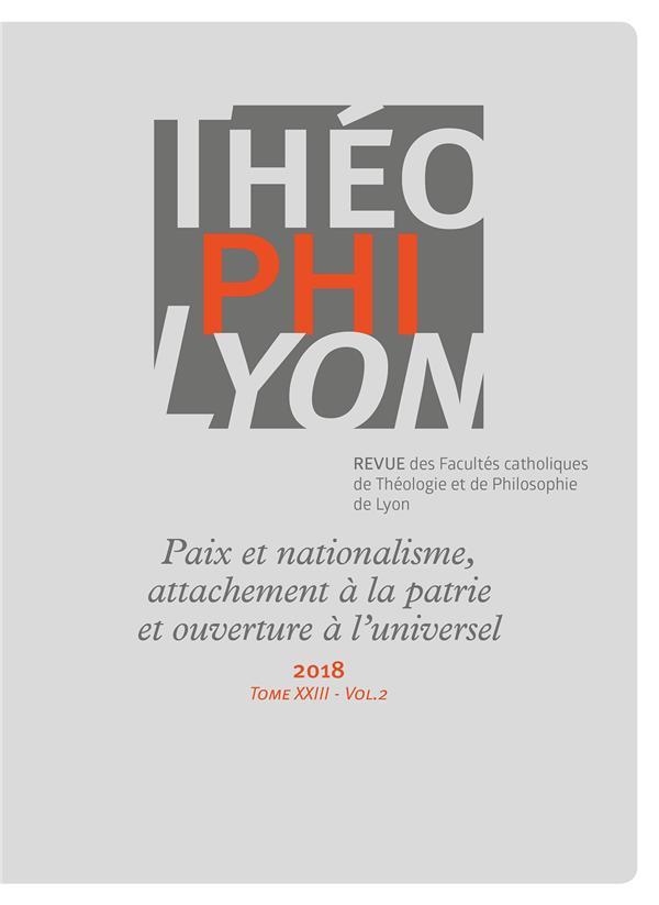 THEOPHILYON XXIII VOL 2 - 2018 - PAIX ET NATIONALISME, ATTACHEMENT A LA PATRIE ET OUVERTURE A L'UNIV