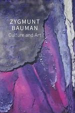 Culture and Art  - Collectif - Zygmunt Bauman