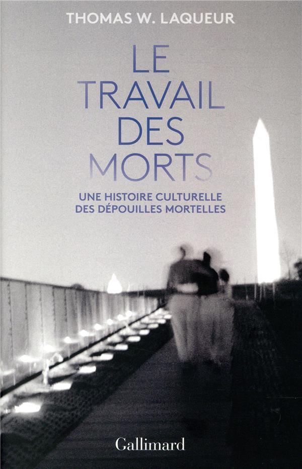 Le travail des morts ; une histoire culturelle des dépouilles mortuaires