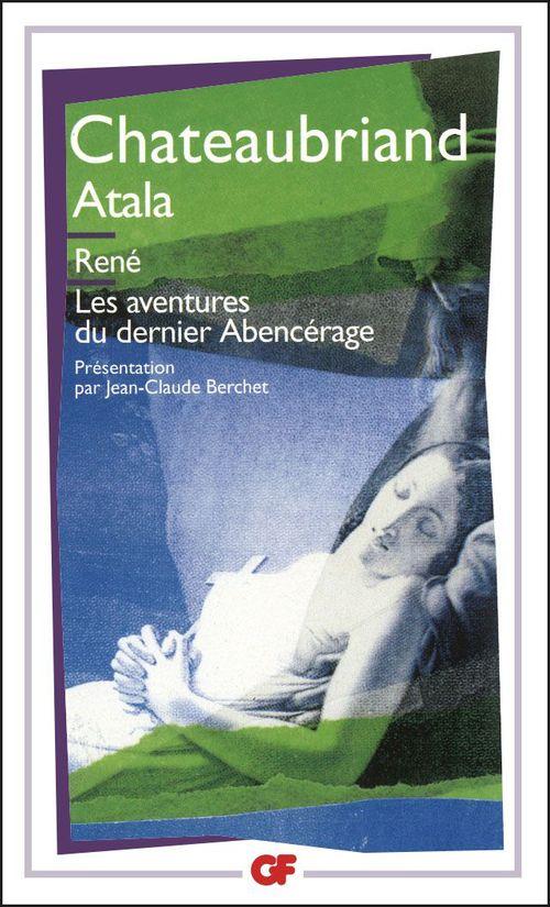 Atala ; René ; les aventures du dernier Abencerage