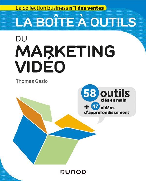 LA BOITE A OUTILS  -  DU MARKETING VIDEO GASIO, THOMAS