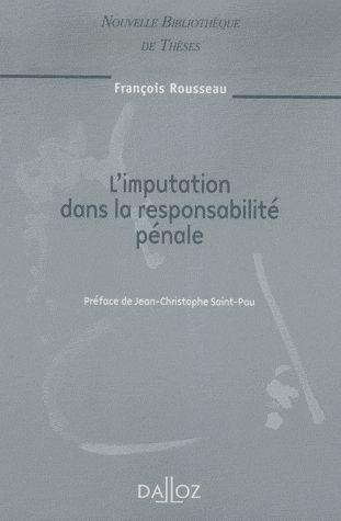 L'Imputation Dans La Responsabilite Penale. Volume 89