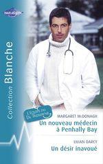 Vente Livre Numérique : Un nouveau médecin à Penhally Bay - Un désir inavoué (Harlequin Blanche)  - Lilian Darcy - Margaret McDonagh