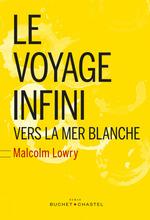 Vente Livre Numérique : Le Voyage Infini vers la mer blanche  - Malcolm Lowry