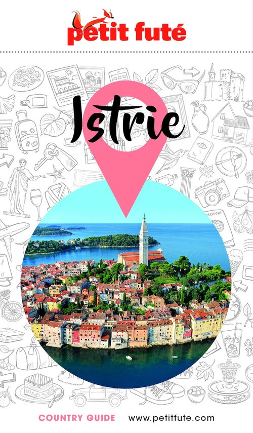 GUIDE PETIT FUTE ; COUNTRY GUIDE ; Istrie (édition 2020/2021)