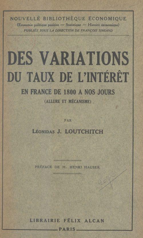 Des variations du taux de l'intérêt en France de 1800 à nos jours (allure et mécanisme)