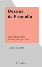 Dessins de Pisanello  - George Francis Hill