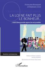 La loi ne fait plus le bonheur  - Francoise Bousquet - Stephane Jock