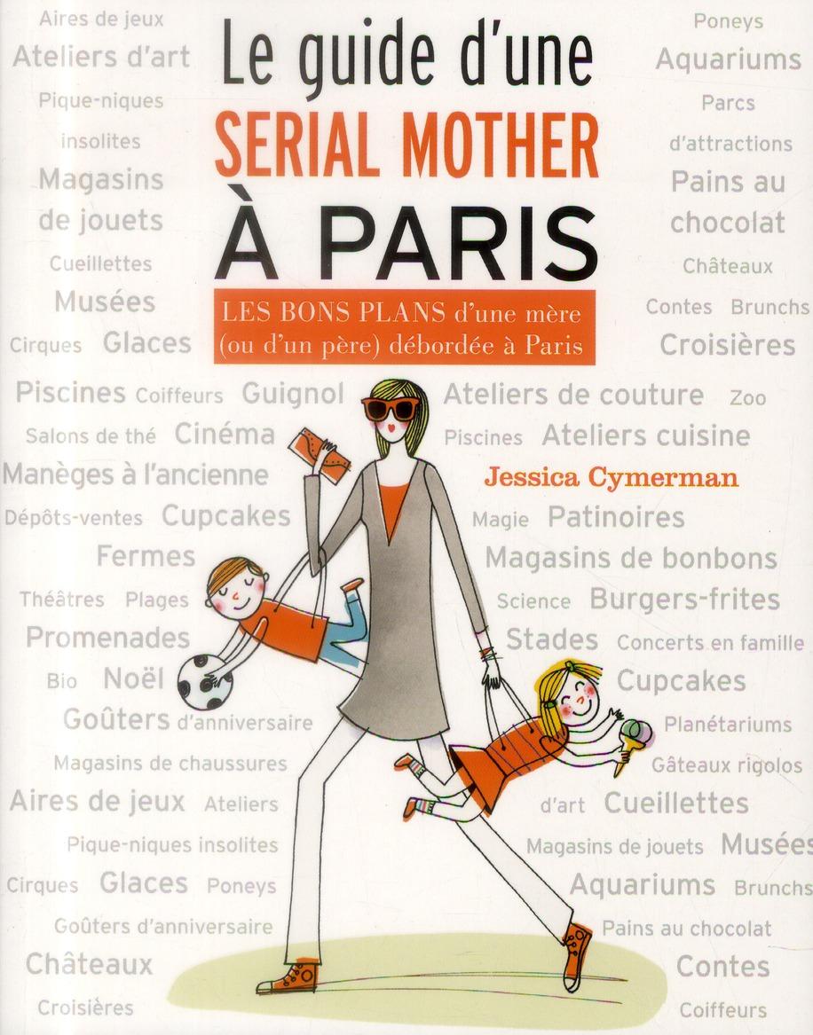 Le guide d'une serial mother à Paris