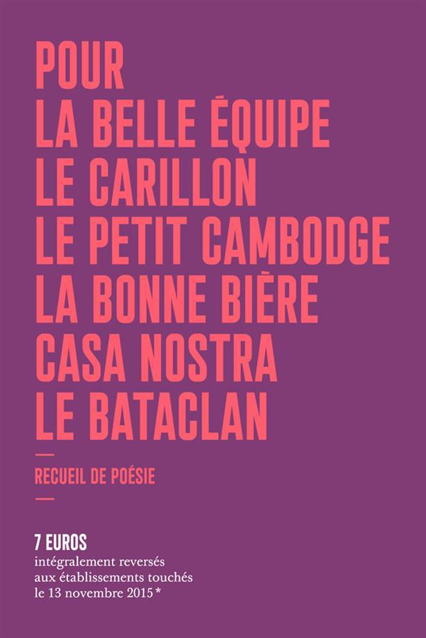 Pour la belle équipe, le Carillon, le petit Cambodge, la bonne bière, casa nostra, le Bataclan