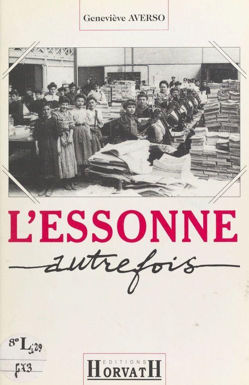 L'Essonne autrefois  - Collectif  - Geneviève Averso