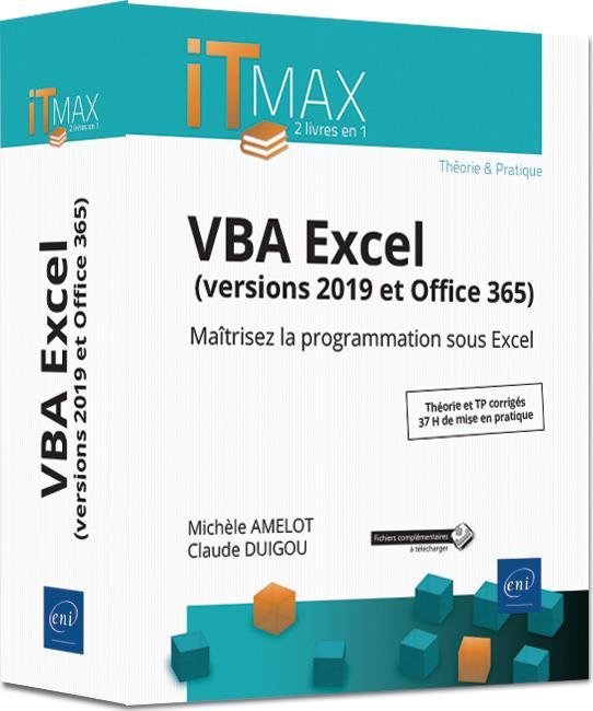 VBA Excel (versions 2019 et Office 365) ; cours et exercices corrigés : maîtrisez la programmation sous Excel