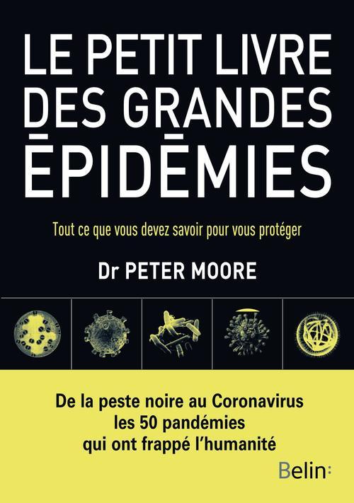 le petit livre des grandes épidémies ; tout ce que vous devez savoir pour vous protéger