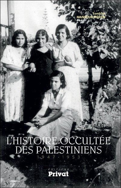 L'histoire occultée des Palestiniens, 1947-1953