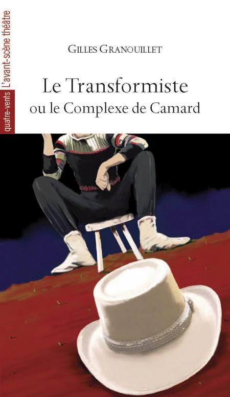 LE TRANSFORMISTE OU LE COMPLEXE DE CAMARD