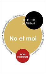 Vente EBooks : Étude intégrale : No et moi (fiche de lecture, analyse et résumé)  - Delphine de Vigan