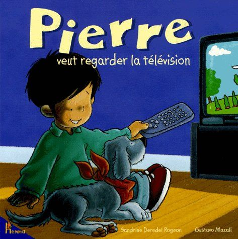 Pierre veut regarder la television