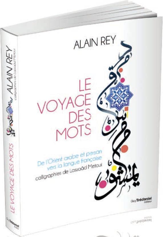 Le voyage des mots ; de l'Orient arabe et persan vers la langue française