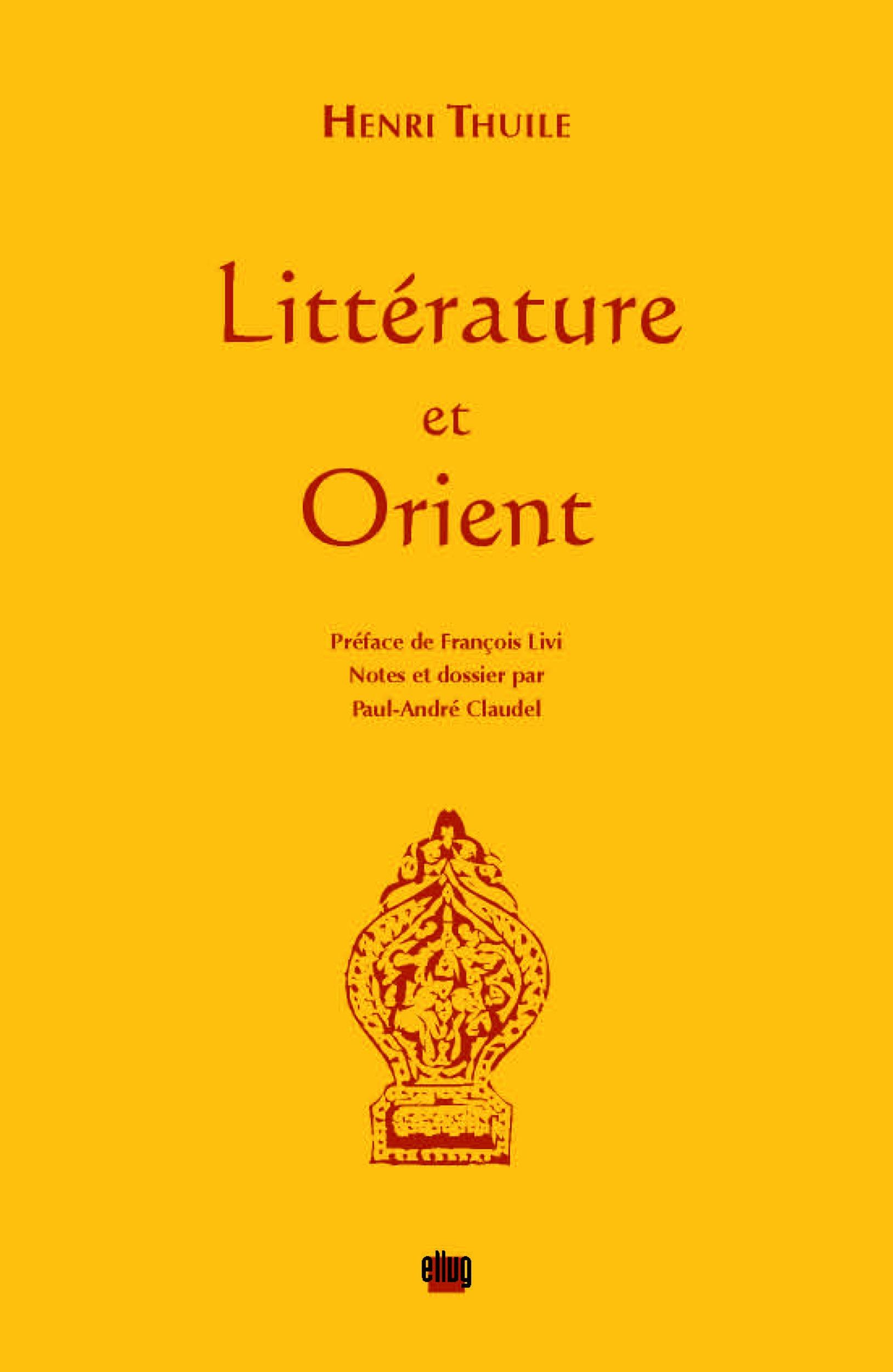 Litterature et orient - preface de francois livi