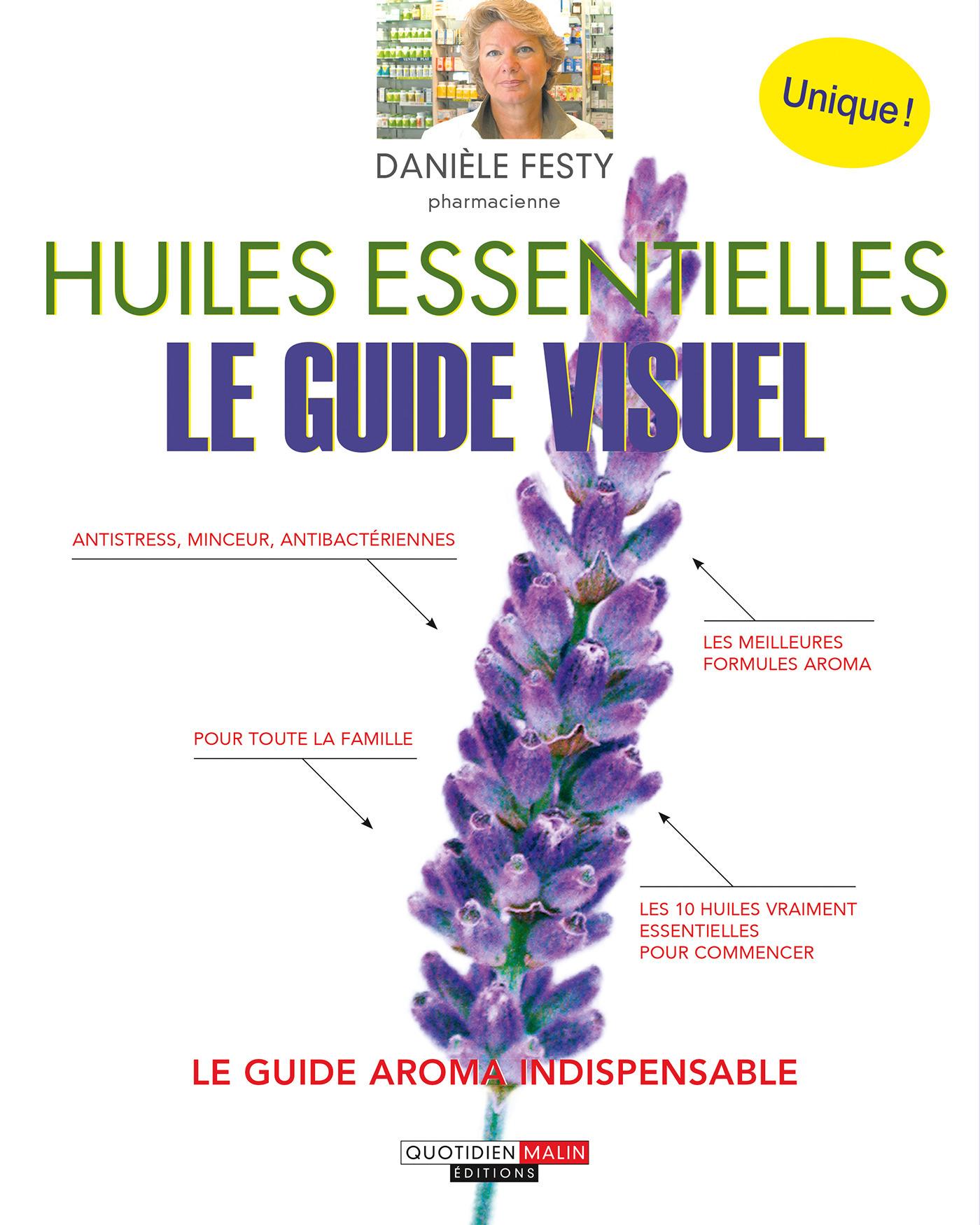 Huiles essentielles ; le guide visuel