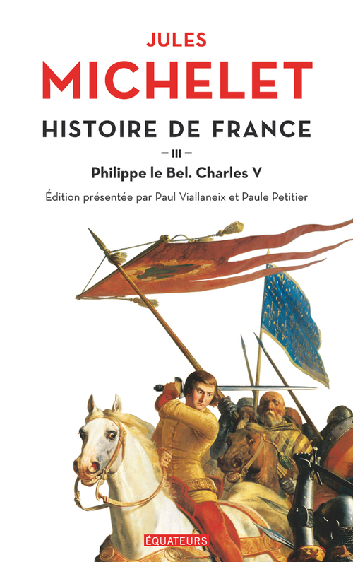 Histoire de France t.3 ; Philippe le Bel, Charles V