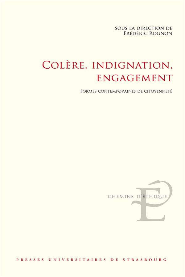 Colere, indignation, engagement. formes contemporaines de citoyennete