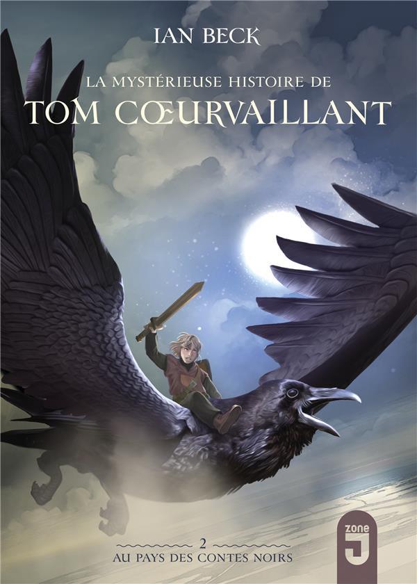 La mystérieuse histoire de Tom Coeurvaillant T.2 ; au pays des contes noirs