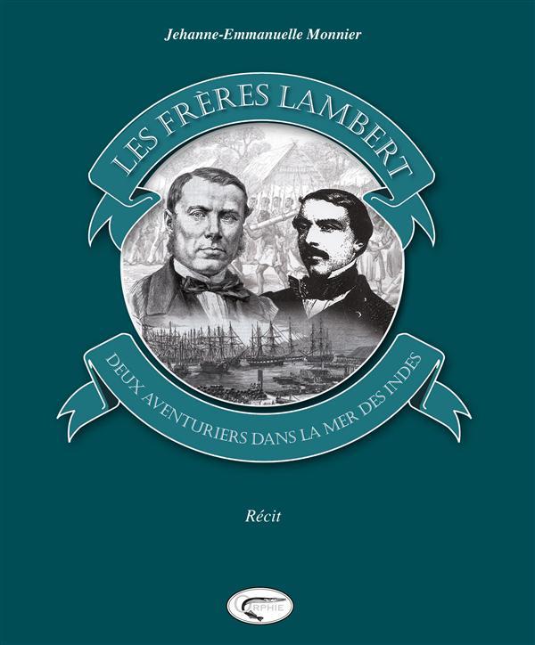 Les frères Lambert, deux aventuriers dans la mer des indes