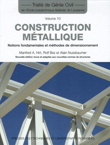 Construction Metallique. Notions Fondamentales Et Methodes De Dimensionnement (T