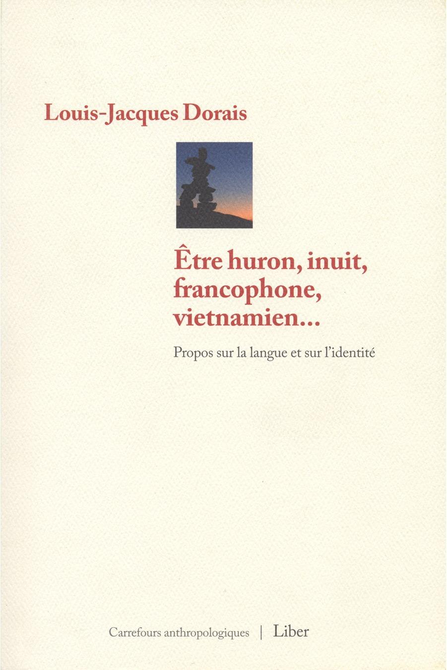 Être huron, inuit, francophone, vietnamien...