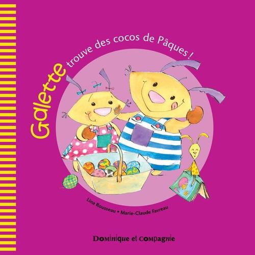 Vente EBooks : Galette trouve des cocos de Pâques !  - Lina Rousseau