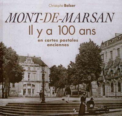 Mont-de-Marsan ; il y a 100 ans en cartes postales anciennes