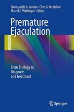 Premature Ejaculation  - Chris G. Mcmahon - Marcel D. Waldinger - Emmanuele A. Jannini