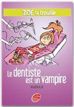 Vente Livre Numérique : Zoé la trouille 3 - Le dentiste est un vampire  - Gudule