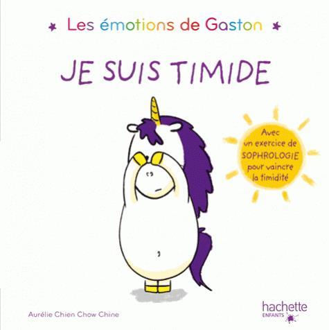 Gaston la licorne ; les émotions de Gaston ; je suis timide