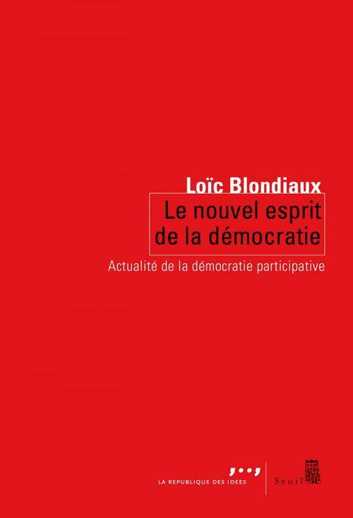 Le nouvel esprit de la Démocratie ; actualité de la démocratie participative