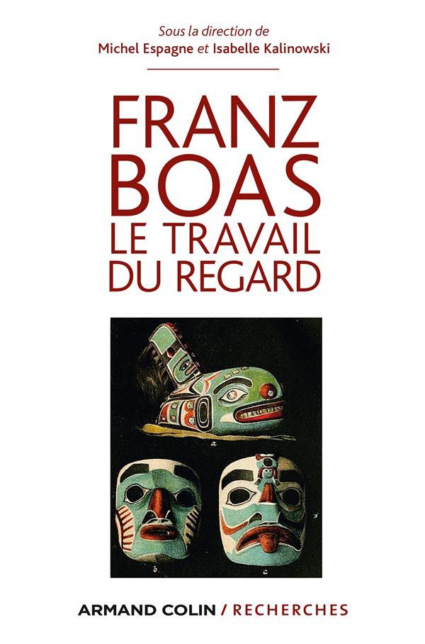 Franz Boas ; le travail du regard