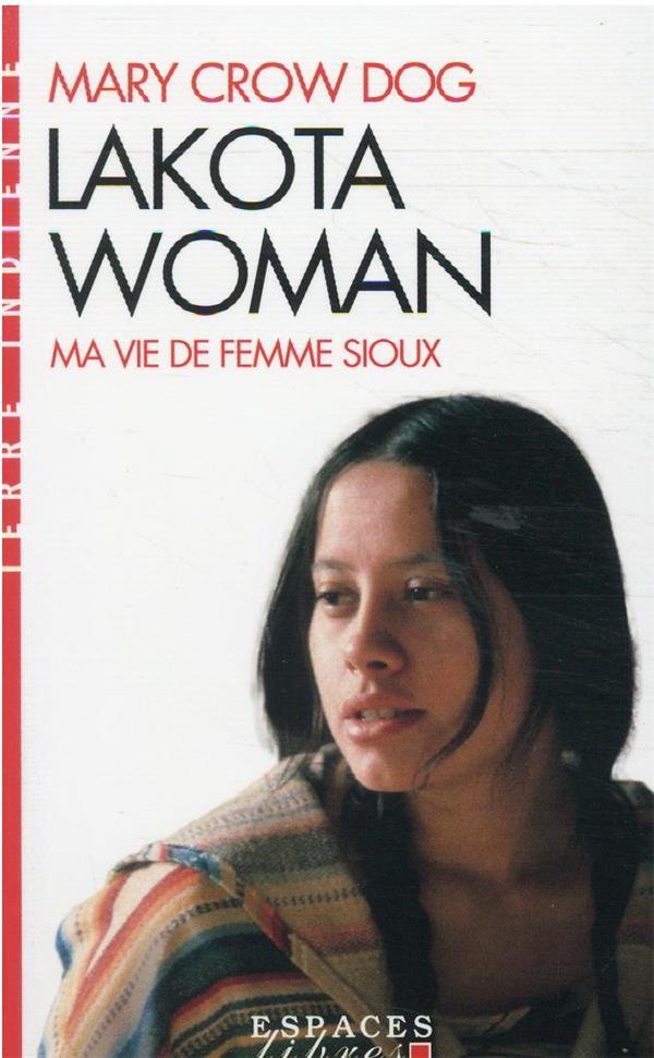 Lakota woman : ma vie de femme sioux