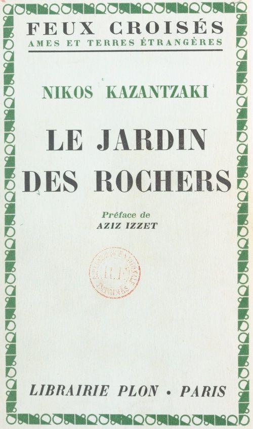 Le jardin des rochers  - Nikos Kazantzaki