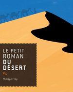 Vente EBooks : Le petit roman du désert  - Philippe Frey