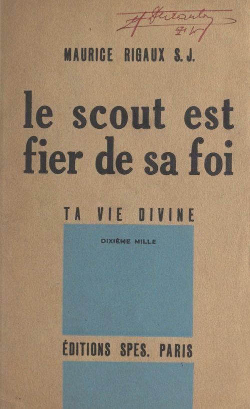 Le scout est fier de sa foi  - Maurice Rigaux