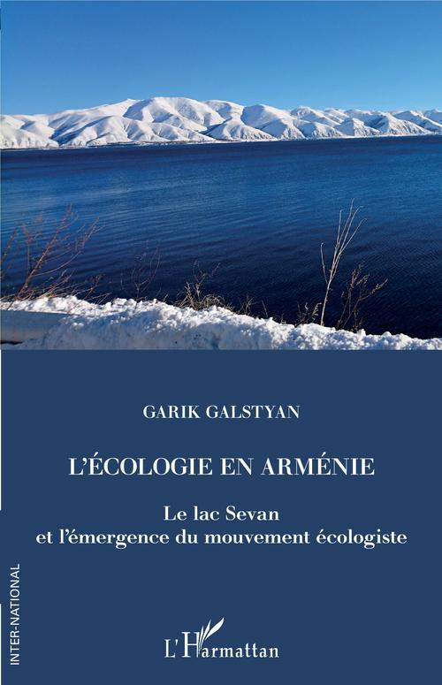 L'écologie en Arménie ; le lac Sevan et l'émergence du mouvement écologiste