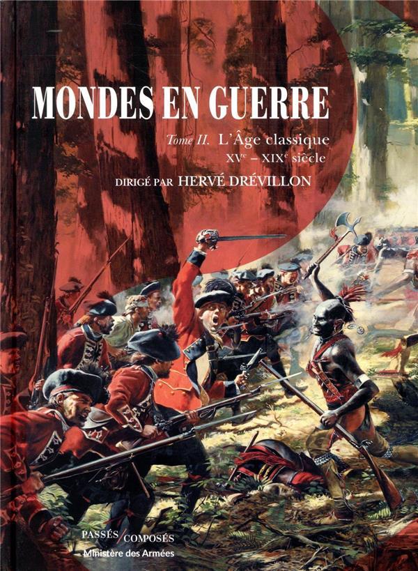 Mondes en guerre t.2 ; l'âge classique, XVe-XIXe siècle