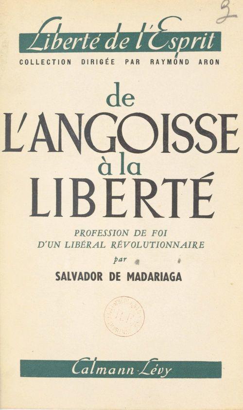 De l'angoisse à la liberté  - Salvador de Madariaga