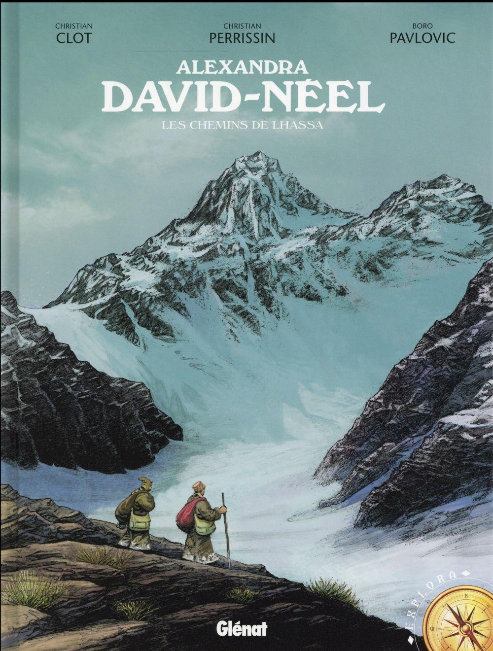 Alexandra David-Néel ; les chemins de Lhassa
