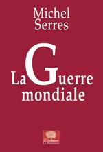 Vente Livre Numérique : La Guerre mondiale  - Michel Serres