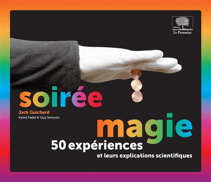 Soirée magie ; 50 expériences et leurs explications scientifiques